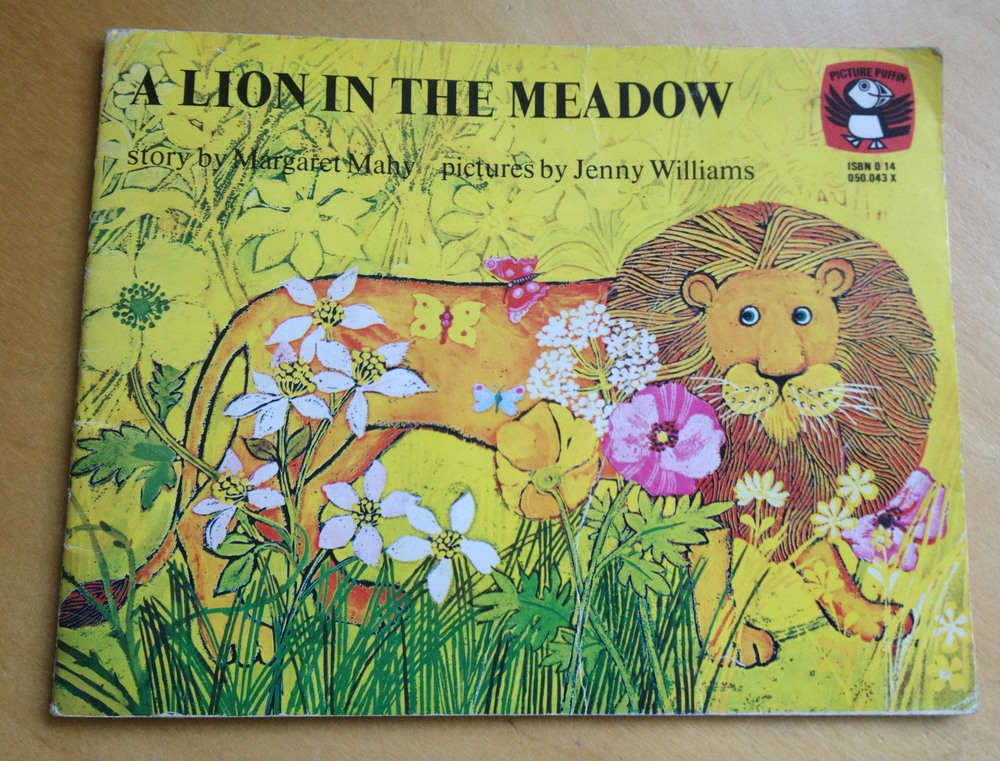 A Lion in the Meadow  by Margaret Mahy and Jenny Williams