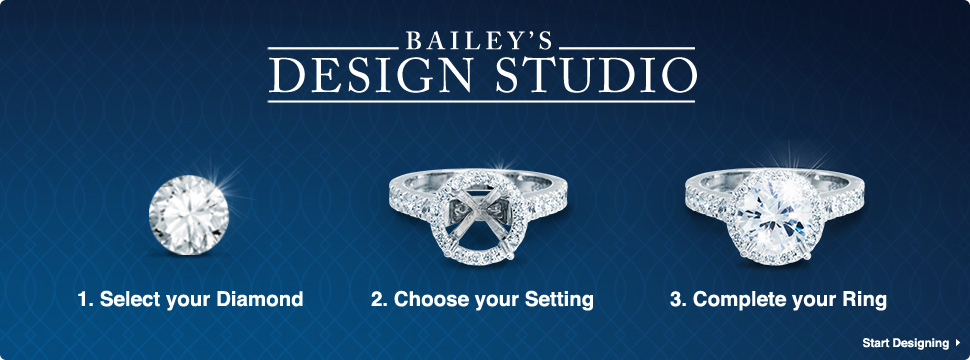 The Baily Banks & Biddle Design Studio to design your engagement ring.