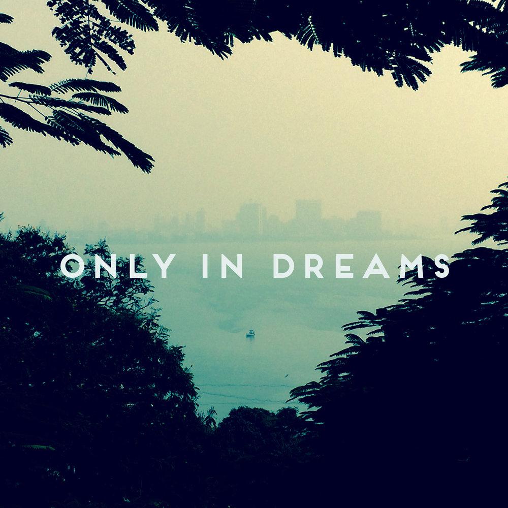 Only In Dreams. artwork (1).jpg