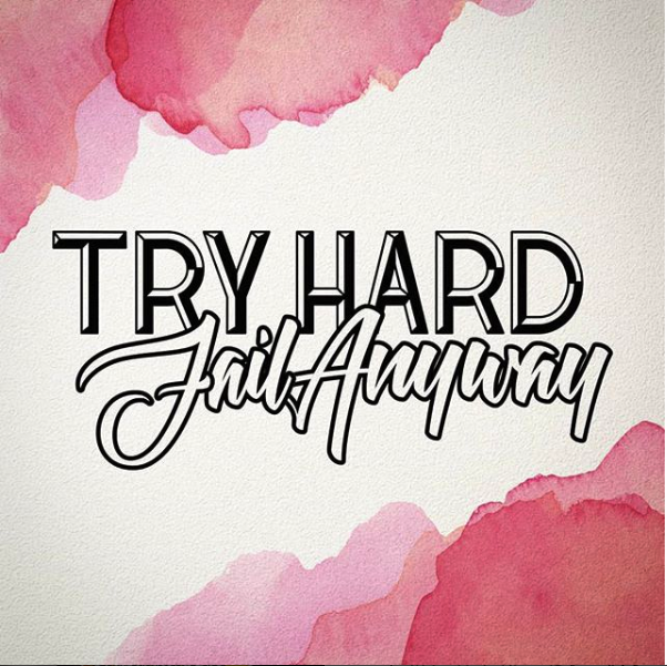 dcletters_lettering_try hard fail anyway