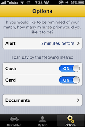 There is flexibility within the app for you to set yourself an alarm prior to your matches or tell your match whether you can pay with cash, credit card, or both. The options page also provides documents such as the terms and conditions and helpful hints about how best to use this app.