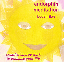 Endorphin Meditation  by Bodel Rikys Creative energy work to enhance your life.