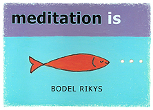 Meditation is... A book by Bodel Rikys