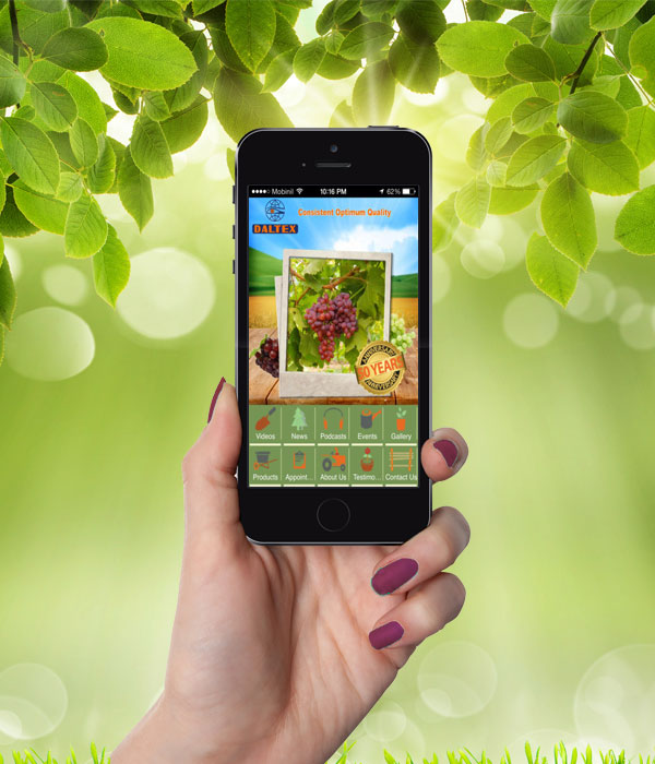 """Daltex   We've developed a nature inspired iOS & Android app to promote the agricultural aspect with graphically designed features' icons that brand Daltex.         Normal   0           false   false   false     EN-US   X-NONE   AR-SA                                                                                                                                                                                                                                                                                                                                                                           /* Style Definitions */  table.MsoNormalTable {mso-style-name:""""Table Normal""""; mso-tstyle-rowband-size:0; mso-tstyle-colband-size:0; mso-style-noshow:yes; mso-style-priority:99; mso-style-parent:""""""""; mso-padding-alt:0in 5.4pt 0in 5.4pt; mso-para-margin-top:0in; mso-para-margin-right:0in; mso-para-margin-bottom:10.0pt; mso-para-margin-left:0in; line-height:115%; mso-pagination:widow-orphan; font-size:11.0pt; font-family:""""Calibri"""",""""sans-serif""""; mso-ascii-font-family:Calibri; mso-ascii-theme-font:minor-latin; mso-hansi-font-family:Calibri; mso-hansi-theme-font:minor-latin; mso-bidi-font-family:Arial; mso-bidi-theme-font:minor-bidi;}    To Download the App, Visit:   Google Play    App Store"""