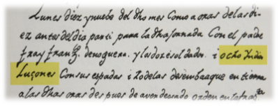 "The English translation of the sentence reads: ""Monday, 19th of said month, at about ten o'clock in the morning, I set out on this exploration with Padre (Fray) Francisco de Noguera and the twelve soldiers and eight Luzon Indians with their swords and targets."""