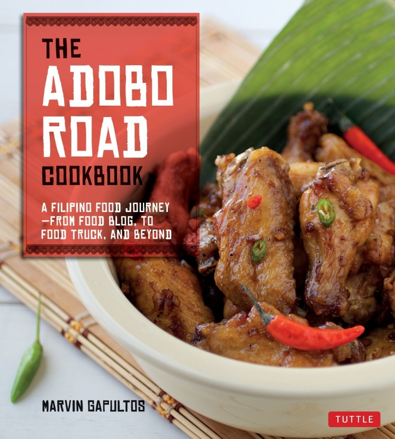 """The Adobo Road Cookbook: A Filipino Food Journey"" by Marvin Gapultos"