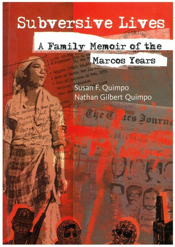 """Subversive Lives: A Family Memoir of the Marcos Years"" by Susan F. Quimpo and Nathan Gilbert Quimpo"
