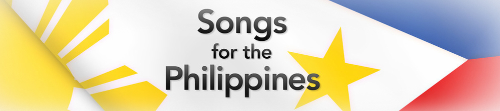 Songs for the Philippines.