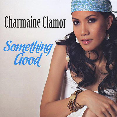 """Something Good"" By Charmaine Clamor"