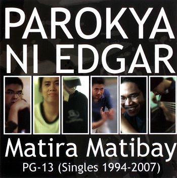"""Matira Matibay"" by Parokya ni Edgar"