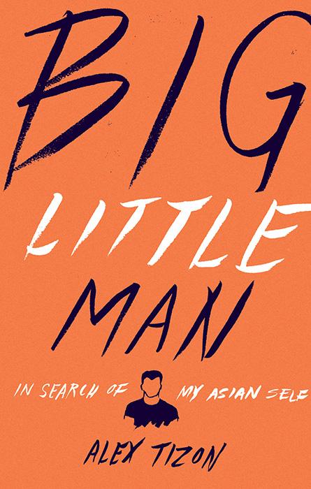 "Alex Tizon's ""Big Little Man: In Search of My Asian Self"" (Source: amazon.com)"