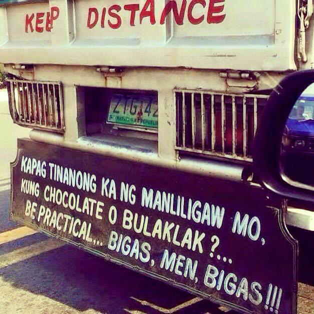"Love advice... say it with rice. ""Bigas, Men, Bigas"" (Spotted by Frank Aldana from Stephanie Kristine Castañeda's facebook page)"