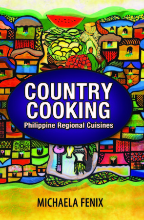 Country Cooking: Philippine Regional Cuisines by Michaela Fenix