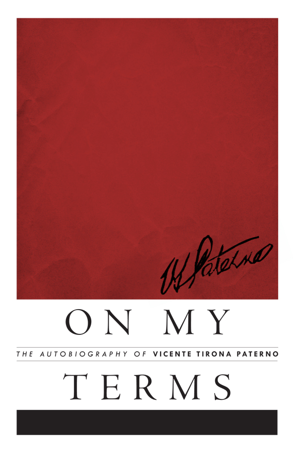 On My Terms: The Autobiography of Vicente Tirona Paterno (Source: Anvil Publishing)