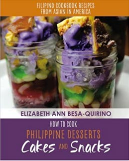 """How to Cook Philippine Desserts, Cakes and Snacks"" By Elizabeth Ann Quirino"