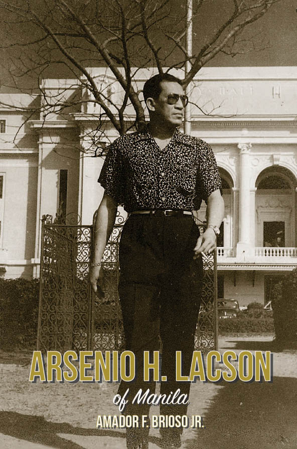 Arsenio H. Lacson of Manila , a book written by Amador Brioso, Jr.