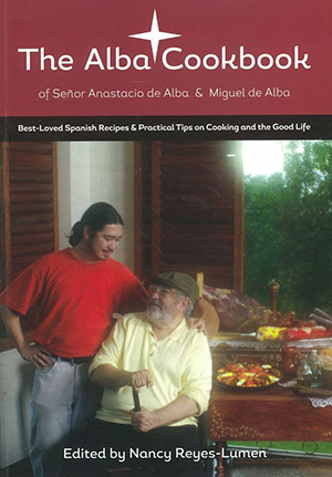 The Alba Cookbook of Señor Anastacio de Alba and Miguel de Alba