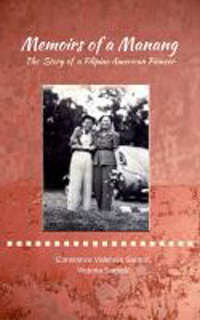 Memoirs of Manang: A Story of a Filipina American Pioneer