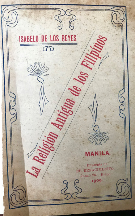 The Ancient Religion of Filipinos , one of the earliest studies of ancient Philippine religion by a Filipino scholar Isabelo de los Reyes (Source: Author's collection).