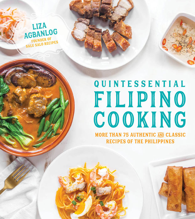 Quintessential Filipino Cooking by Liza Agbanlog is available where most books are sold and on Amazon.com.