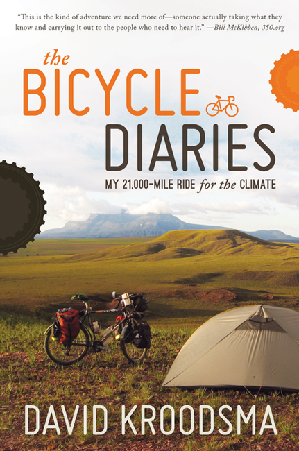 The Bicycle Diaries: My 21,000-mile Ride for the Climate, by David Kroodsma Nonfiction/Environmentalism/Memoir RFC Press