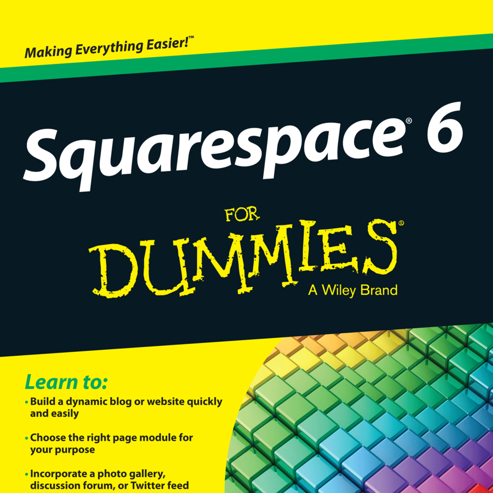 Squarespace Books - I wrote two For Dummies books about how to use Squarespace to build your own website.