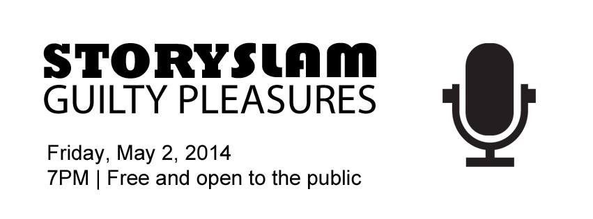 Storyslam Guilty Pleasures May 14.jpg