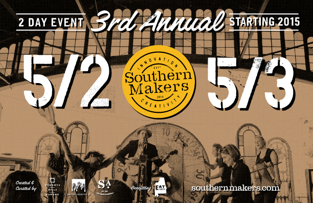 Join us for the 3rd Annual Southern Makers festival May 2 - 3, 2015. This 2 day celebration brings together the top makers, artists, musicians, chefs and craftspeople in for the Southeast's best party! Tickets on sale now at   www.southernmakers.com  Proceeds go to funding EAT South education programs.