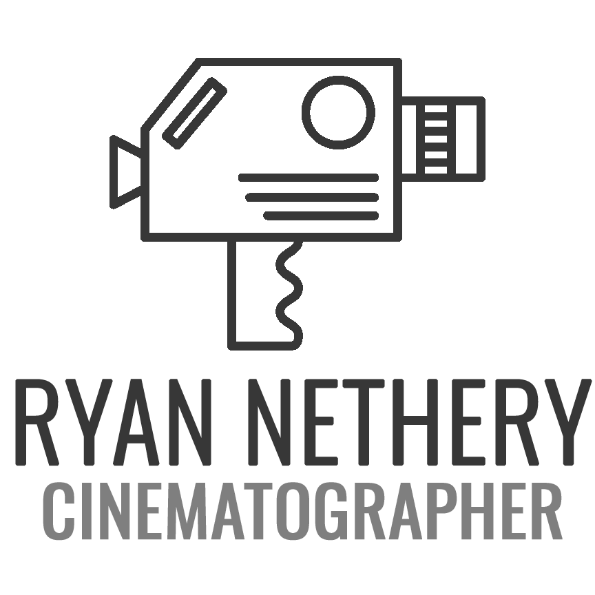 RYAN NETHERY  |  CINEMATOGRAPHER