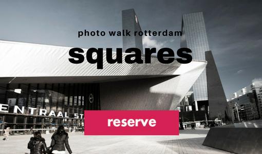 photowalk Rotterdam Squares