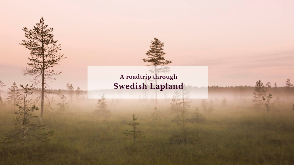 Swedish Lapland roadtrip