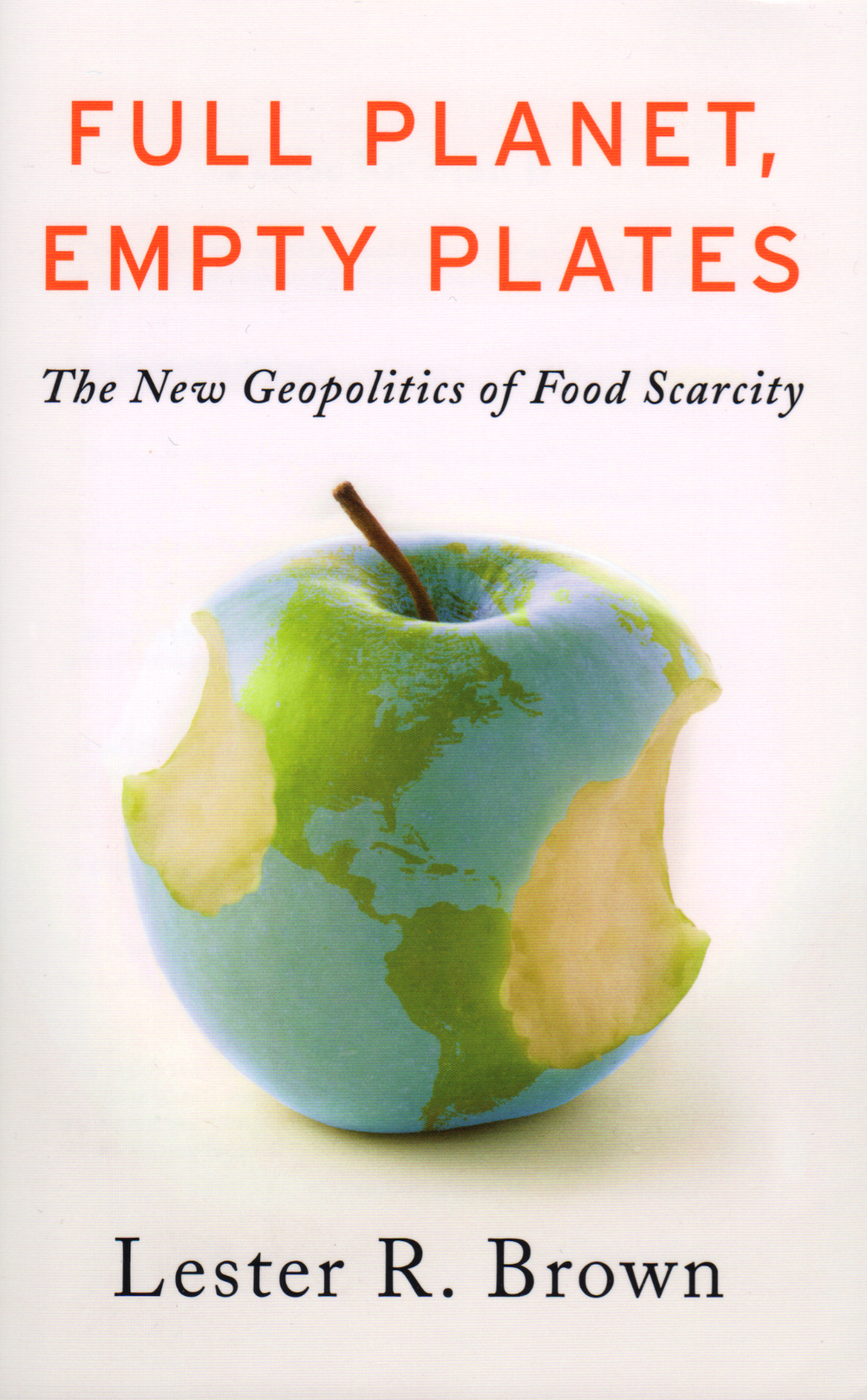 Full Planet, Empty Plates by Lester R. Brown