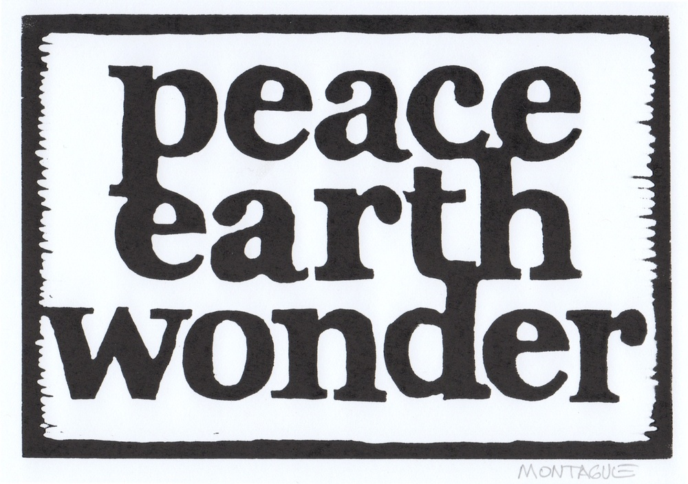 Peace Earth Wonder  •  © Fred Montague  free with purchase  •  image 8 x 5.5  •  print 10.5 x 8.5  Edition size: 88  •  status: available