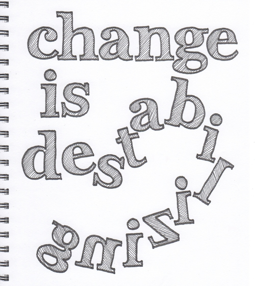 """Change is destabilizing"" graphic. © Fred Montague"