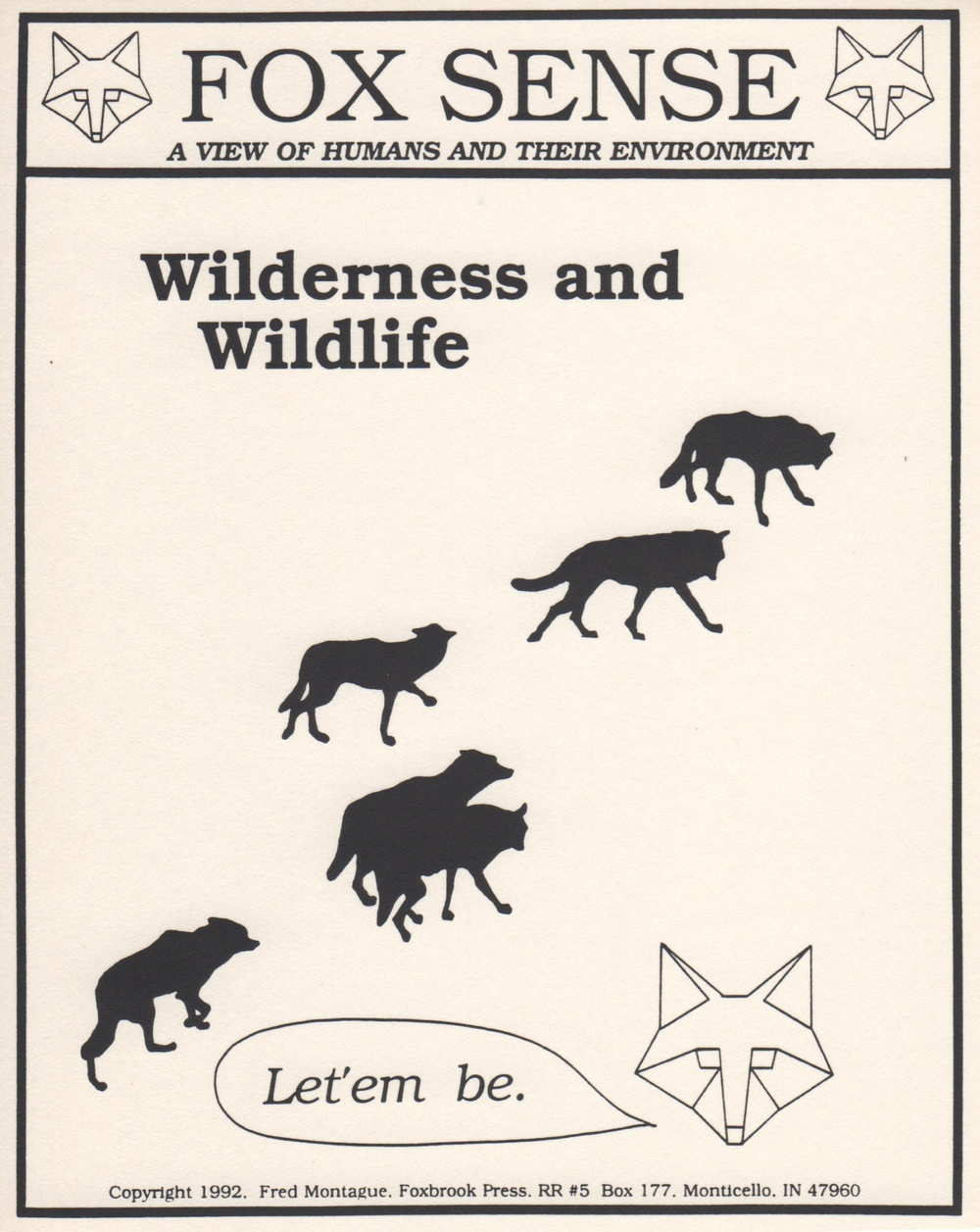 "Foxsense environmental graphic: ""Let 'em Be"". © Fred Montague"