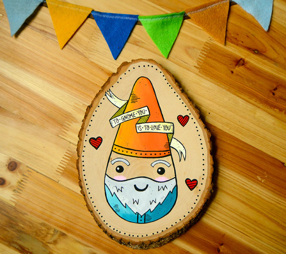 To Gnome You Is To Love You by jesiiii.etsy.com