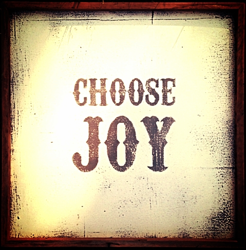 """choose joy"""