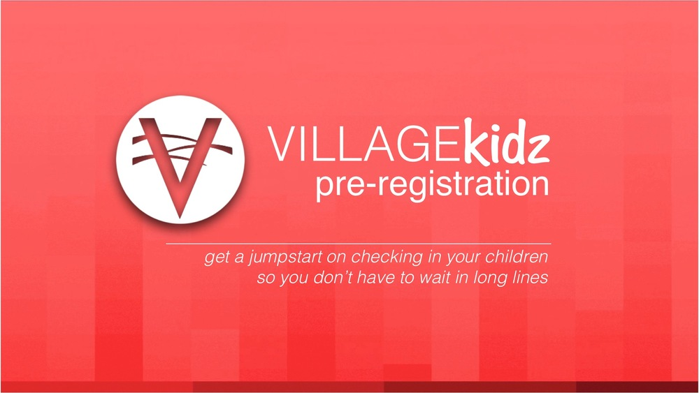 Pre-register your children for a smooth checkin process at one of our worship experiences.