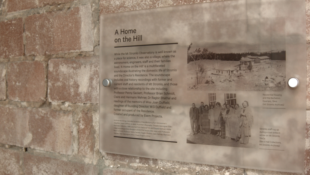 Signage for the Mt Stromlo interpretation project, details for 'A Home on the Hill' an interior soundscape on the social history of the Director's Residence .