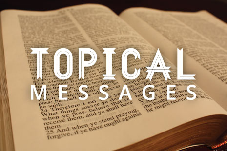 Topical Messages - Pastor Matteson