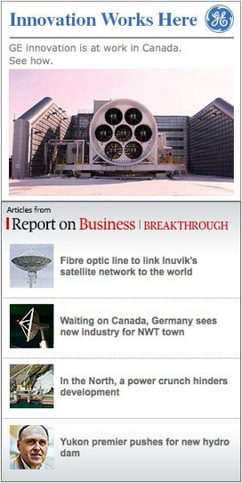 This GE ad as seen on The Globe and Mail has a native ad feel because it uses The Globe and Mail content directly in the ad. GE is one of the most effective brands at curating content instead of creating everything themselves.