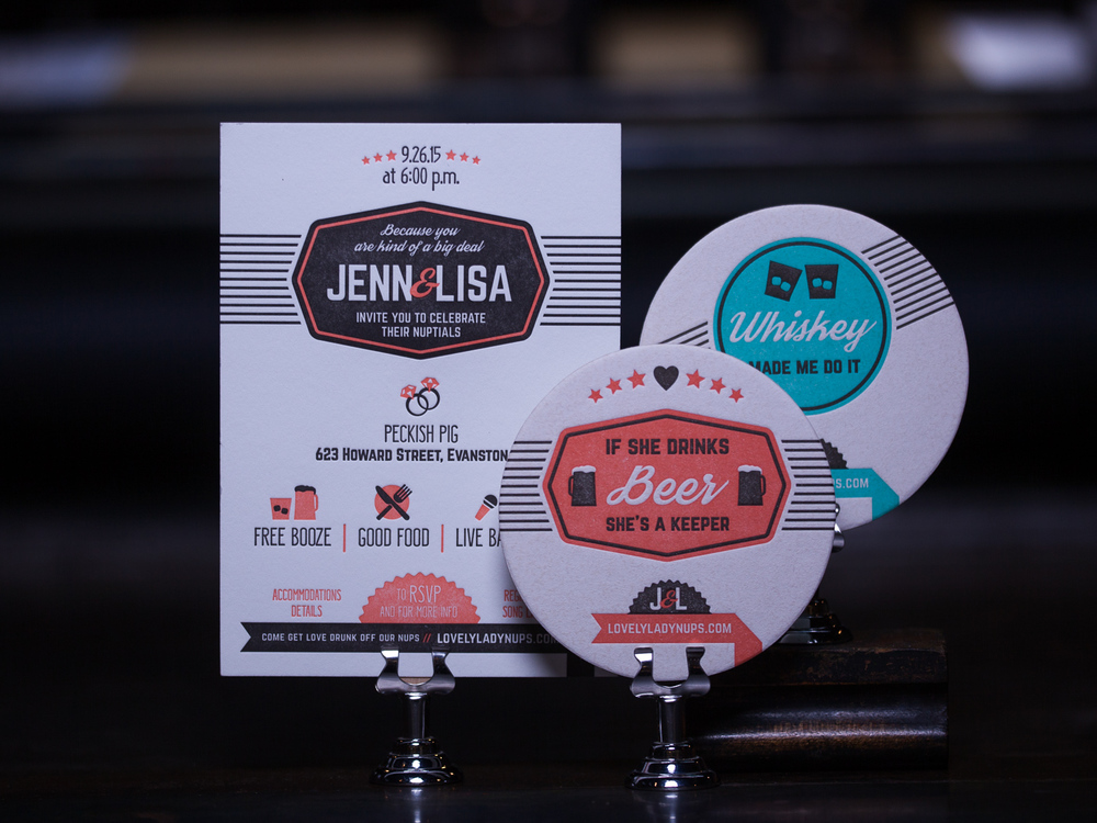 Customer:  Jenn & Lisa  Artwork by:   Jenn Hergert   Paper Stock:  110lb Lettra Pearl, 80pt. Coaster Stock  Process:  2C Letterpress / 0c, 2C Letterpress / 0c  Press:  Vandercook 219 OS / Chandler & Price