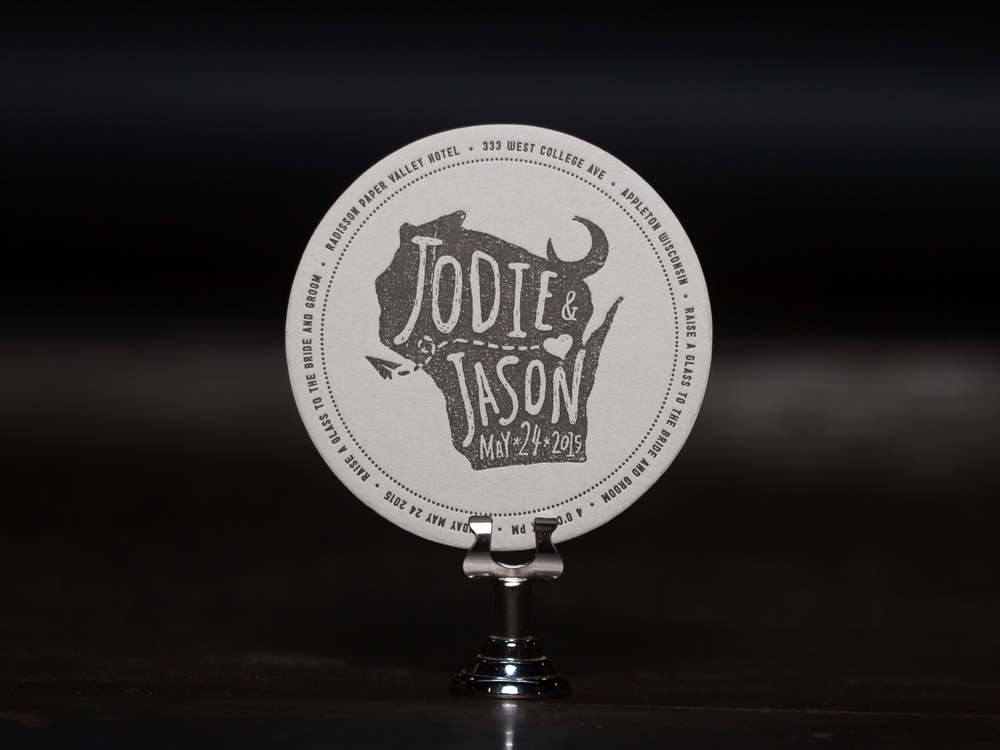 Customer: Jodie & Jason Artwork by: Jason Thiel Paper Stock: 80pt. Coaster Stock Process: 1C Letterpress Press: Chandler & Price