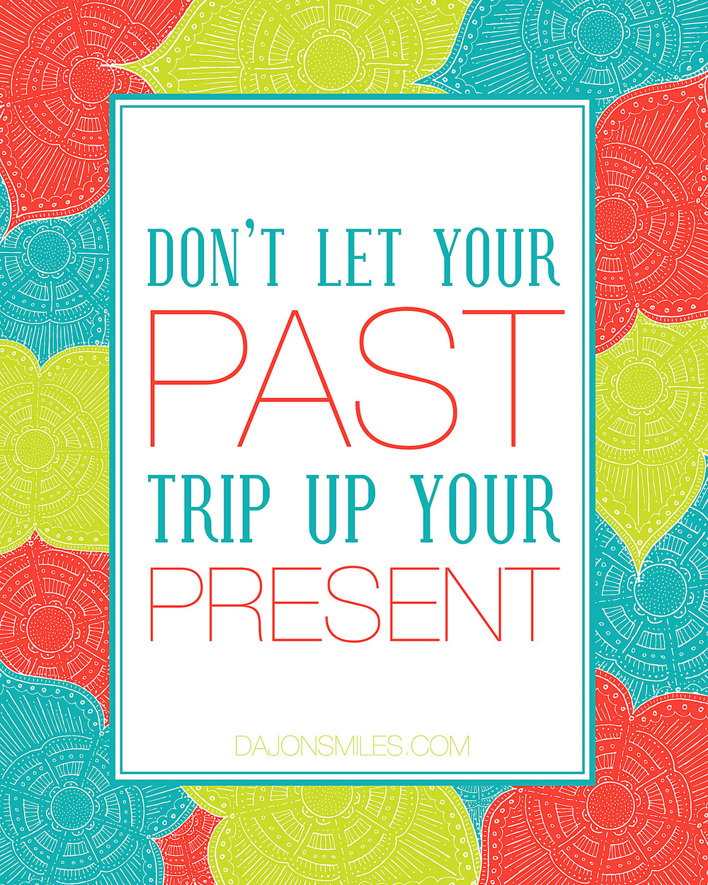 Don't let your past.jpg