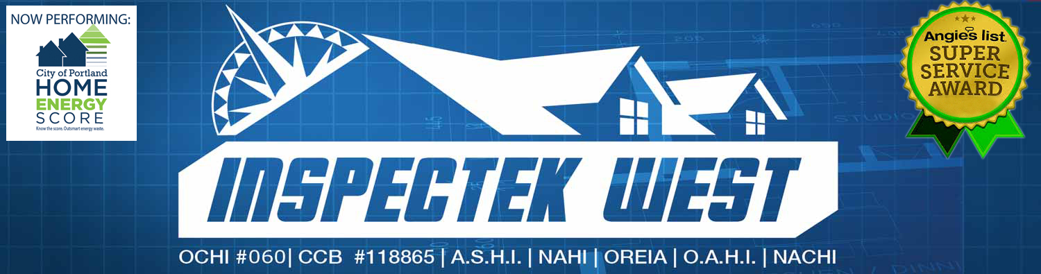 Inspectek West - Informing and Protecting Our Clients 503.310.2612