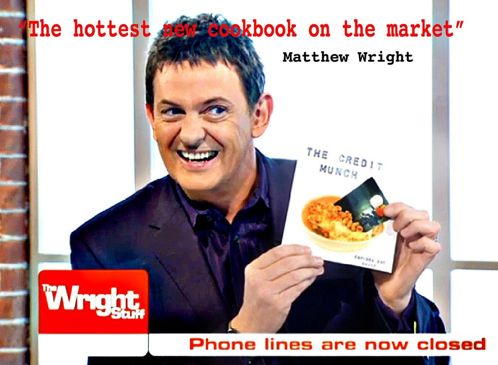 """Raving review from Matthew Wright on the Channel5 TV show 'The Wright Stuff' """"anybody can cook with this"""" """"its absolutely brilliant"""" """"the hottest cookbook on the market"""" The Credit Munch iBook coming soon"""