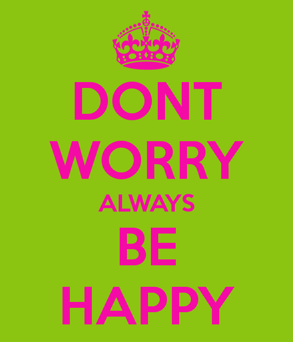 dont-worry-always-be-happy.png