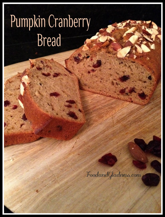 Pumpkin Cranberry Bread Food and Gladness