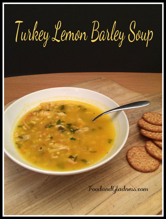 Turkey Lemon Barley Soup Thanksgiving leftovers reinvented food and gladness