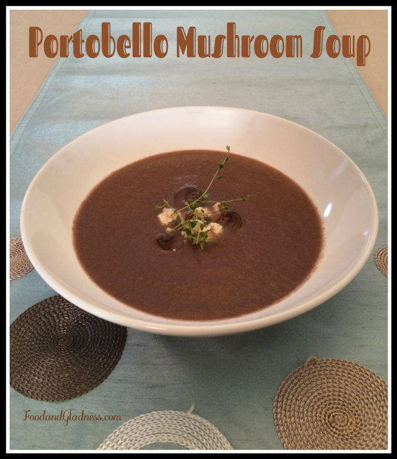 Portobello Mushroom Soup food and gladness